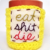 eat shit die funny coffee mug cozy